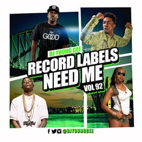 Dj Young Cee- Record Labels Need Me Vol 92 Dj Young Cee front cover