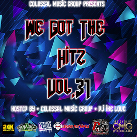 We Got The Hitz Vol.31 Presented By CMG Colossal Music Group front cover