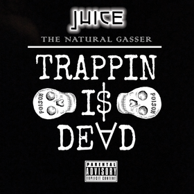 Trappin Is Dead Juice  front cover