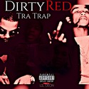 Dirty Red by Tra Trap