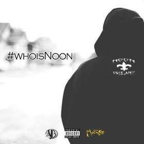 #WhoIsNoon Noon Orleanz front cover