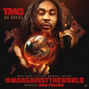 #MoAgainstTheWorld by TMO DA GREAT