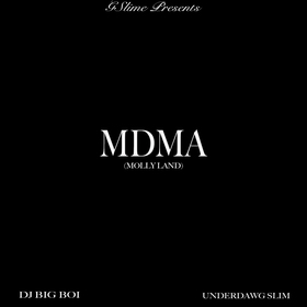 G Slime Presents MDMA (MOLLYLAND) Underdawg Slim Hosted By Dj Big Boi CHILL iGRIND WILL front cover
