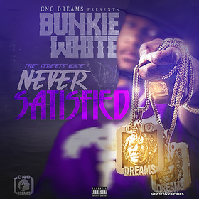 CNO Dreams Presents Bunkie White Streets Voice Never Sastified CHILL iGRIND WILL front cover