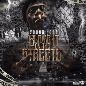 Blame It On The Streets Young Jose front cover
