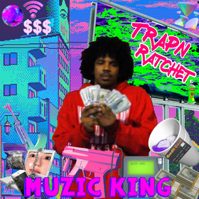Trapn Ratchet Muzic King front cover