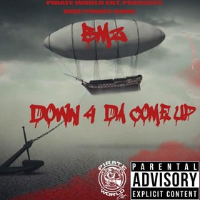 Down 4 Da Come Up BMz/Pirate Gang front cover