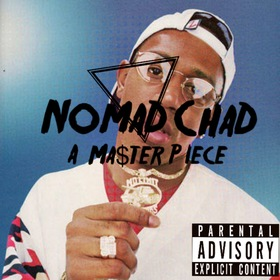 A Ma$ter Piece  The Nomad Chad front cover