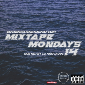 Mixtape Mondays 14 Grind2ShineRadio front cover