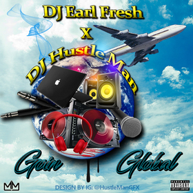 DJ EarlFresh & DJ Hustle Man - Goin Global Dj Hustle Man front cover