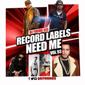 Dj Young Cee- Record Labels Need Me Vol 93 Dj Young Cee front cover