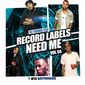 Dj Young Cee- Record Labels Need Me Vol 94 Dj Young Cee front cover