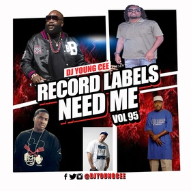 Dj Young Cee- Record Labels Need Me Vol 95 Dj Young Cee front cover