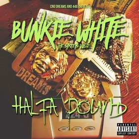 CNO DREAMS PRESENTS Bunkie White The Streets Voice Halfa Pound CHILL iGRIND WILL front cover
