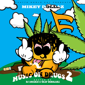 Music On Drugs 2 Mikey Dollaz front cover