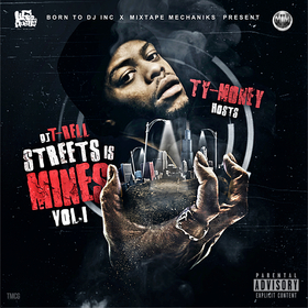 Streets Is Mines Vol.1 (Hosted By Ty Money) DJ T-Rell front cover