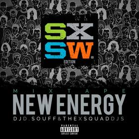 New Energy (SXSW Edition) DJ D.Souff front cover