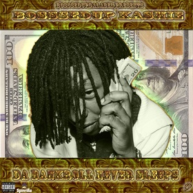Da BankRoll Never Sleep Reloaded BosssedUp Kashy front cover