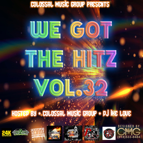 We Got The Hitz Vol.32 Presented By CMG Colossal Music Group front cover