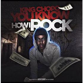You Know How I Rock King Chopo front cover