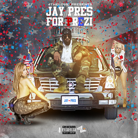 Jay Pres - Jay Pres For Prezident DJ Chase front cover