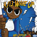 4/13 Wake Up by DJ MellDopeAF