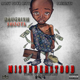 DrugRixh Shoota - Misunderstood Dj Hustle Man front cover