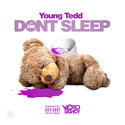 Don't Sleep by Young Tedd