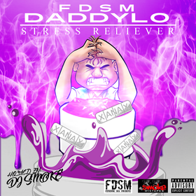 Stress Reliever Hosted by Dj Smoke FDSM Daddy Lo front cover