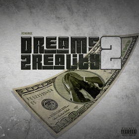 XChange- Dreams 2 Reality Vol. 2 DJ B Eazy front cover
