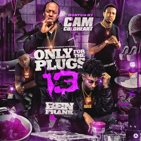 Only For The Plugs 13 (Hosted By Cam Coldheart) Mixtape Monopoly Frank front cover