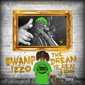 THE DREAM IS REAL 3 DJ Swamp Izzo front cover