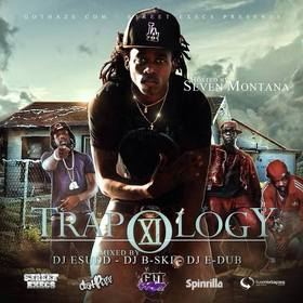 Trapology 11 Hosted By Seven Montana DJ B-Ski front cover