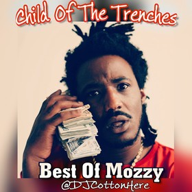Child Of The Trenches (Best Of Mozzy) DJ Cotton Here front cover