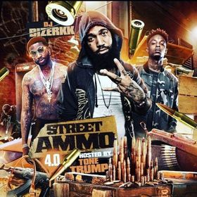 Street Ammo 4.0 (Hosted By Tone Trump) DJ Bizerkk front cover