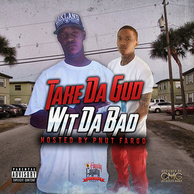 Take Da Gud Wt Da Bad (Hosted By P-Nutt Fargo) Gsta Bruh front cover