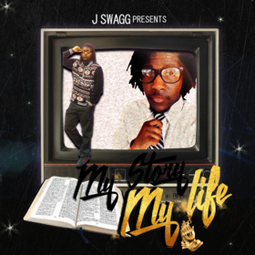 My Story My Life J Swagg front cover