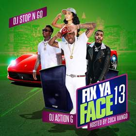 Fix Ya Face Vol.13 Hosted by Coca Vango DJ Stop N Go front cover