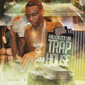Million Dollar Trap House ( Hosted By Soulja Boy) DJ Ransom Dollars front cover