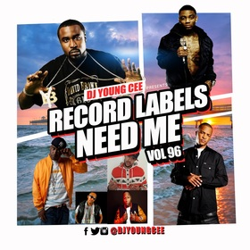 Dj Young Cee- Record Labels Need Me Vol 96 Dj Young Cee front cover