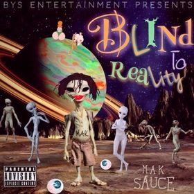 Blind To Reality Mak Sauce front cover