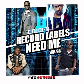Dj Young Cee- Record Labels Need Me Vol 98 Dj Young Cee front cover