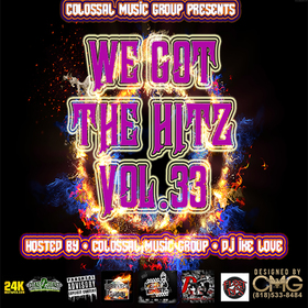 We Got The Hitz Vol.33 Presented By CMG Colossal Music Group front cover