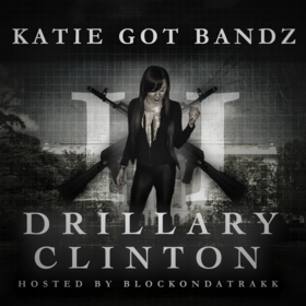 Drillary Clinton 2 Katie Got Bandz front cover
