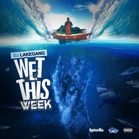 Wet This Week Vol. 1 DJ LakeGang front cover