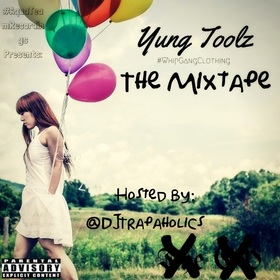 #WhipGangClothing The Mixtape Yung Toolz front cover