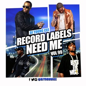 Dj Young Cee- Record Labels Need Me Vol 99 Dj Young Cee front cover