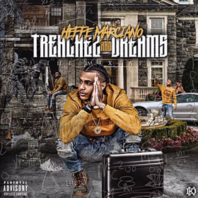 Trenchez And Dreams Heffe Marciano front cover
