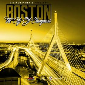 Boston: City Of Champions Volume 1 DJ Cinco P Beatz front cover