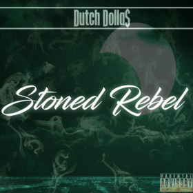 Stoned Rebel Dutch Dolla$ front cover